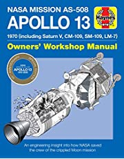 NASA Mission As-508 Apollo 13 Owners' Workshop Manual: 1970 (Including Saturn V, CM-109, Sm-109, LM-7) - An Engineering Insight Into How NASA Saved the Crew of the Crippled Moon Mission