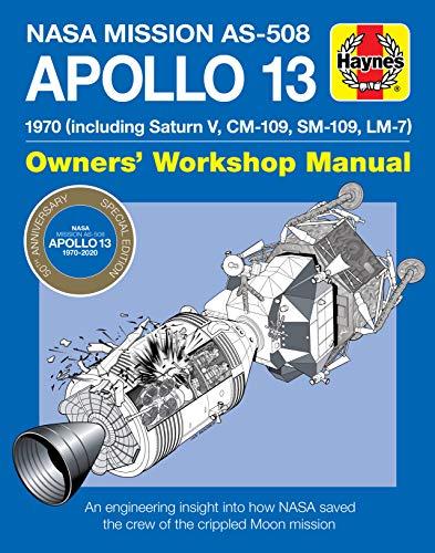 Apollo 13 Manual 50th Anniversary Edition: 1970 (including Saturn V, CM-109, SM-109, LM-7) (Haynes Manual)