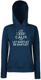 Urban Backwoods Keep Calm and Let Bartlet Be Hoodie Sudadera con Capucha para Mujer