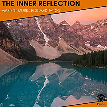 The Inner Reflection - Ambient Music For Meditation