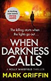 When Darkness Calls: A dark and twisty serial killer thriller (The Holly Wakefield Thrillers)