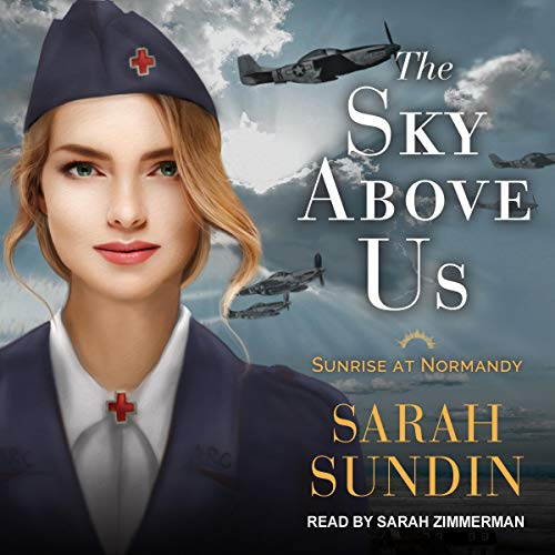 The Sky Above Us     Sunrise at Normandy Series, Book 2              De :                                                                                                                                 Sarah Sundin                               Lu par :                                                                                                                                 Sarah Zimmerman                      Durée : 9 h et 41 min     Pas de notations     Global 0,0