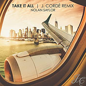 """Take It All (Theme Song for """"The J. Cordé Way)"""