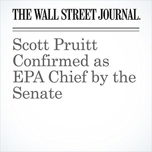 Scott Pruitt Confirmed as EPA Chief by the Senate copertina