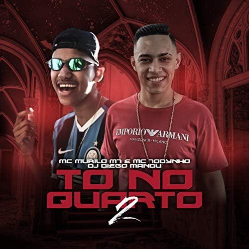 MC Murilo MT, DJ Diego Mandu & MC Todynho