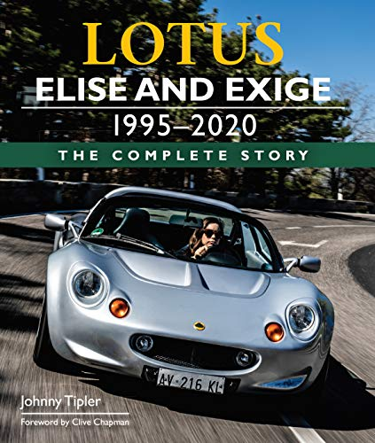 Lotus Elise and Exige 1995-2020: The Complete Story (English Edition) ⭐