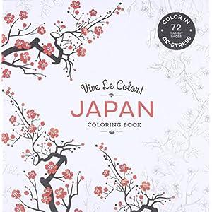 Vive Le Color! Japan (Adult Coloring Book): Color In; De-stress (72 Tear-out Pages)
