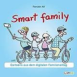 Smart Family! - Cartoons zum Thema Smartphones und Co.: Cartoons aus dem digitalen Familienalltag - Renate Alf