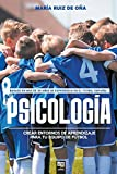 Psicología, basada en más de 20 años de psicología en el fútbol español: Crear entornos de aprendizaje para tu equipo de fútbol