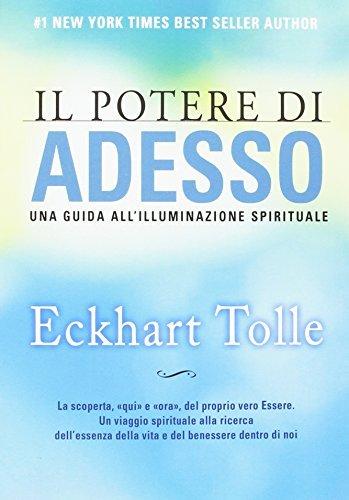 Il potere di adesso. Una guida all'illuminazione spirituale by Eckhart Tolle(2013-07-18)