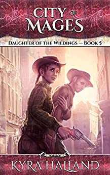 City of Mages (Daughter of the Wildings Book 5) by [Kyra Halland]
