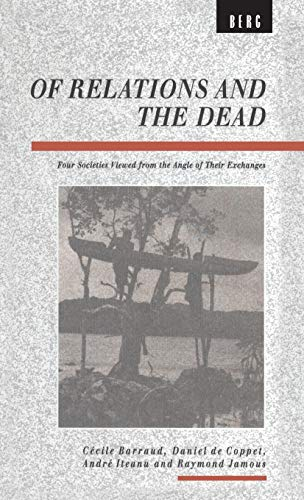 Of Relations and the Dead: Four Societies Viewed from the Angle of Their Exchanges