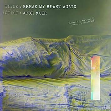 Break My Heart Again