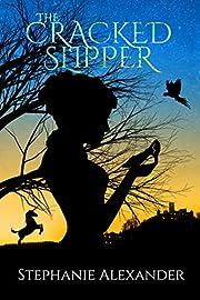 The Cracked Slipper (Cracked Slipper Series Book 1)