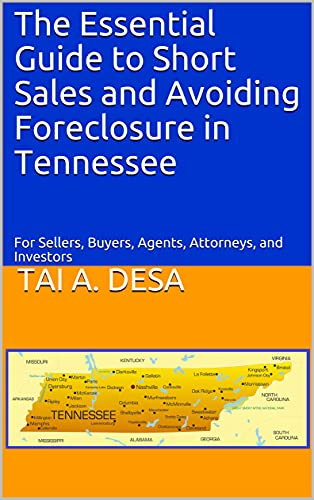 The Essential Guide to Short Sales and Avoiding Foreclosure in Tennessee: For Sellers, Buyers, Agents, Attorneys, and Investors (English Edition)