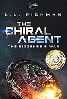 The Chiral Agent – A Military Science Fiction Thriller: Biogenesis War Book 1 (The Biogenesis War) by [L.L. Richman]