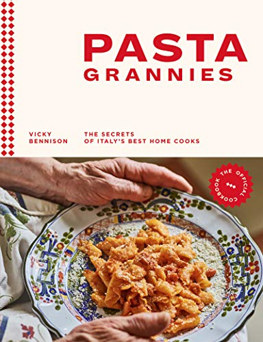 Pasta Grannies: The Official Cookbook: The Secrets of Italy's Best Home Cooks (English Edition)