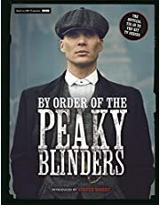 By Order of the Peaky Blinders: The Official Companion to the Hit TV Series