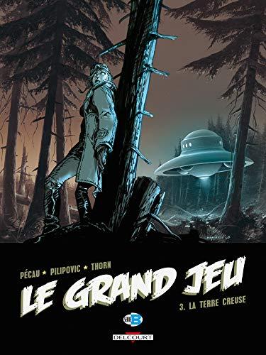 Le Grand Jeu T03: La Terre creuse