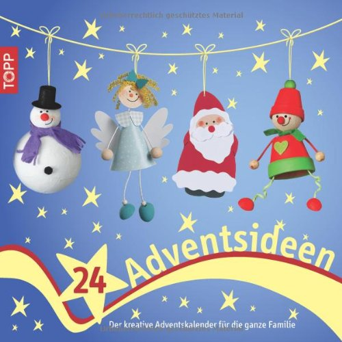 24 Adventsideen: Der kreative Adventskalender für die ganze Familie