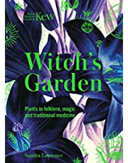 Kew: The Witch's Garden: Plants in Folklore, Magic and Traditional Medicine