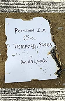 Permanent Ink on Temporary Pages (Pen and Paper, Wood and Nails Book 1) by [David J. Lovato]