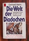 Gerhard Herm: Die Welt der Diadochen - Alexanders Erben kämpfen um die Weltherrschaft - Gerhard Herm
