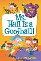 My Weirdest School #12: Ms. Hall Is a Goofball! (My Weirdest School, 12)
