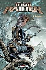 Tomb Raider T03 Origines de JURGEN-D+PARK-A