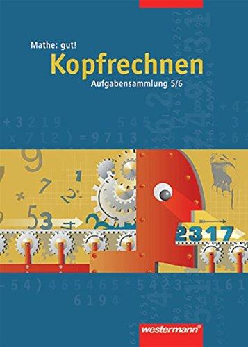 Mathe gut! / Schulbuchunabhängige Arbeitshefte für die Sekundarstufe I: Mathe: gut!: Kopfrechnen 5 / 6