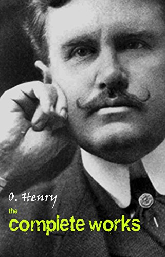 O. Henry: The Complete Works (English Edition)