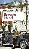 Brauner Nebel: Kriminalroman (Zeitgeschichtliche Kriminalromane im GMEINER-Verlag)