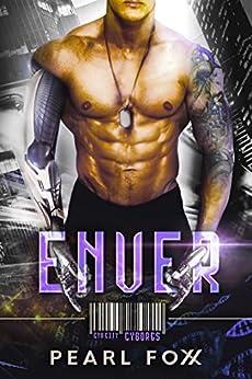 ENVER: SciFi Cyborg Romance (Cyn City Cyborgs Book 2) by [Pearl Foxx]
