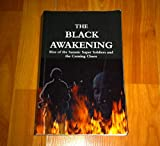 The Black Awakening: Rise of the Satanic Super Soldiers and the Coming Chaos