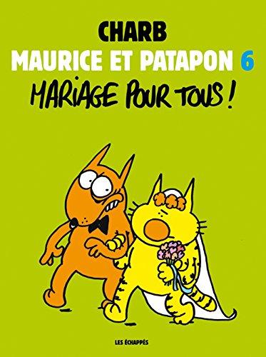 Maurice et Patapon T6 - Mariage pour tous !