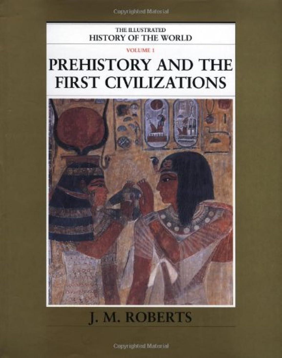 バルセロナ誰も広げるPrehistory and the First Civilizations (The Illustrated History of the World)