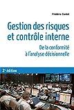 Gestion des risques et contrôle interne - De la conformité à l'analyse décisionnelle (Référence Management) - Format Kindle - 9782311403596 - 23,99 €
