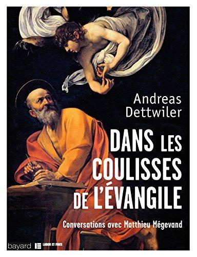 Dans les coulisses de l'Evangile: Conversations avec Matthieu Mégevand