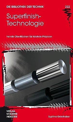 Superfinish-Technologie (Die Bibliothek der Technik (BT)) by Dirk M. Schibisch (2011-09-05)