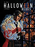 Intégrale Halloween Blues - Tome 1 - Intégrale Halloween Blues