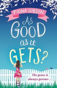 As Good As It Gets?: the hilarious, heart-warming page-turner by [Fiona Gibson]