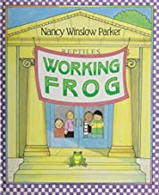 Working Frog by Parker, Nancy Winslow (1992) Hardcover