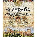 España Musulmana (Atlas Ilustrado)