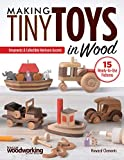 Making Tiny Toys in Wood: Ornaments & Collectible Heirloom Accents (Fox Chapel Publishing) 15 Full-Size Scroll Saw Patterns for Wooden Toys that Move: Windmill, Ferris Wheel, Locomotive, Car, and More
