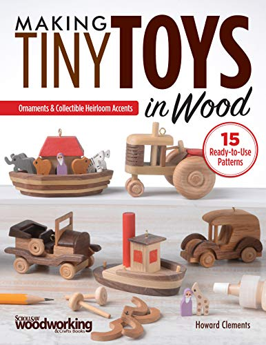 Compare Textbook Prices for Making Tiny Toys in Wood: Ornaments & Collectible Heirloom Accents Fox Chapel Publishing 15 Full-Size Scroll Saw Patterns for Wooden Toys that Move: Windmill, Ferris Wheel, Locomotive, Car, and More First Edition ISBN 9781565239159 by Howard Clements