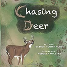 Chasing Deer: For those raised to chase the wild. (Chasing the Wild)