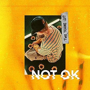 Not Ok