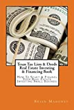 Image of Texas Tax Lien & Deeds Real Estate Investing & Financing Book: How To Start & Finance Your Real Estate Investing Small Business