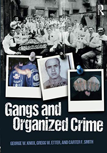 Compare Textbook Prices for Gangs and Organized Crime 1 Edition ISBN 9781138614772 by Knox, George W.
