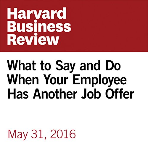 What to Say and Do When Your Employee Has Another Job Offer copertina